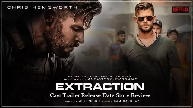 Extraction movie film Cast Trailer Release Date Story Review ...